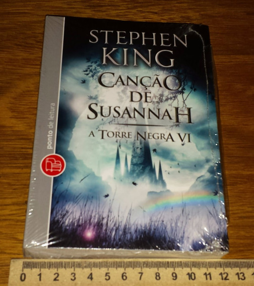 A Torre Negra - Volume 6 - Canção De Susannah - Stephen King