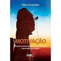 Motivação - Alcance O Sucesso - Fábio Fernandes