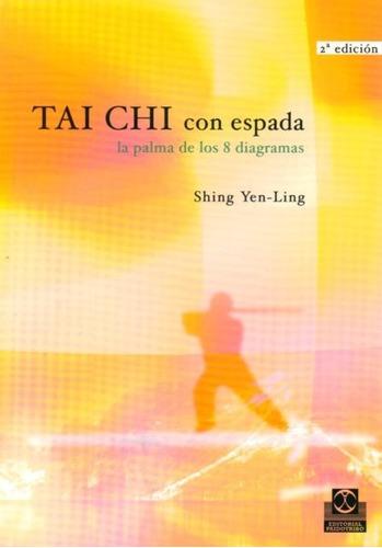 Tai Chi Con Espada La Palma De Los Ocho Diagramas Yen Ling