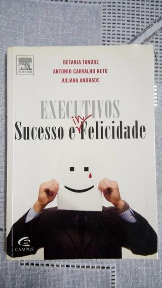 Livro Executivos Sucesso E Infelicidade