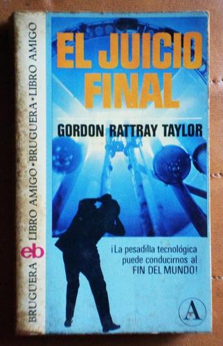 El Juicio Final / Gordon Rattray Taylor