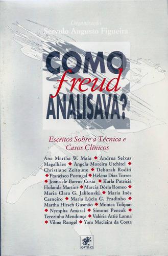 Livro Psicanálise - Como Freud Analisava