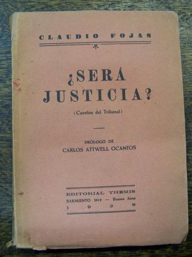 Sera Justicia ? * Claudio Fojas * Historias De Tribunales *