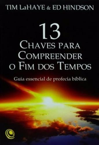 Imagem 1 de 1 de 13 Chaves Para Compreender O Fim Dos Tempos Bonellihq H18