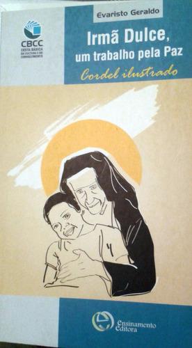 Irmã Dulce, Um Trabalho Pela Paz - Literatura De Cordel