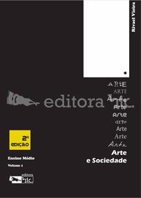 Arte E Sociedade Volume 1 - 2ª Edição