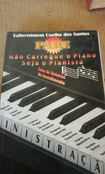 Livro Nao Carregue O Piano Seja O Pianista