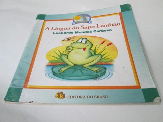 Livro A Lingua Do Sapo Lambao Leonardo Mendes Cardoso R.622