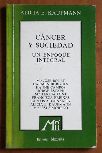 Cáncer Y Sociedad / Alicia E. Kaufmann