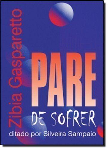 Livro Pare De Sofrer Zibia Gasparetto