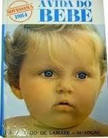 Livro A Vida Do Bebê=dr Rinaldo De Lamare 38a. Edição