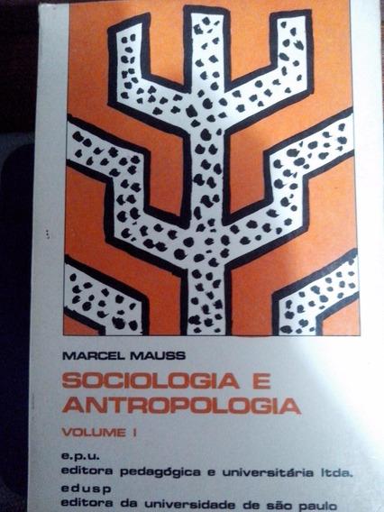 Sociedade E Antropologia Volumes 1 E 2 Marcel Mauss