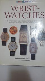 Livro Wrist Watches By Isabella De Lisle Selby - Raridade