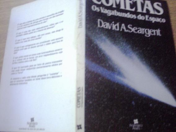 Cometas: Os Vagabundos Do Espaço, De David A. Seargent