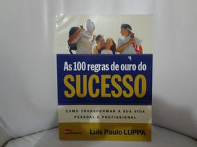 As 100 Regras De Ouro Do Sucesso