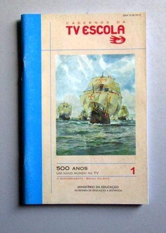 500 Anos - O Descobrimento - Brasil Colônia - Tv Escola