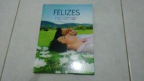 Livro Felizes No Amor - Os Segredos Da Vida A Dois
