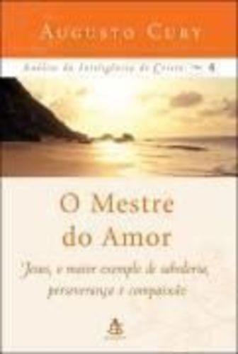 Livro O Mestre Do Amor Augusto Cury