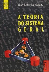 A Teoria Do Sistema Geral Autor: Moigne, Jean-louis Le