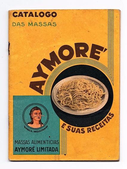Livreto Propaganda Antiga Catalogo Massas Aymore - 1932