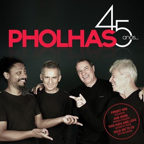Cd Pholhas - 45 Anos (2015) Lacrado * Original * Em Estoque