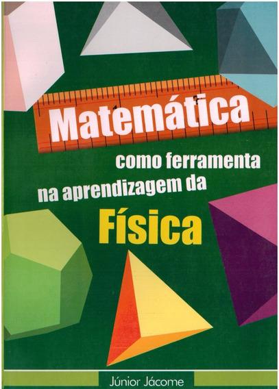 Matemática Como Ferramenta Na Aprendizagem Da Física