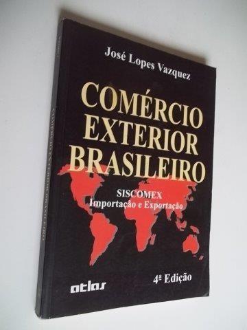 * Livro Comercio Exterior Brasileiro Siscomex José Vazquez