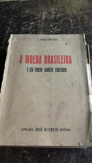 A Moeda Brasileira - Frete Gratis