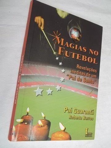 * Livro - Roberto Barros - Magias No Futebol - Esporte