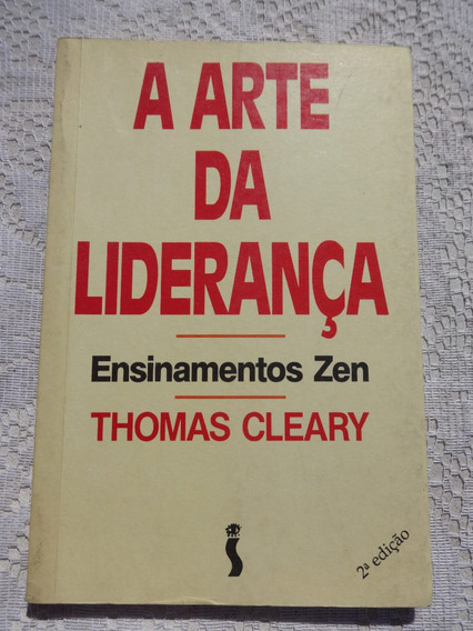 A Arte Da Liderança - Ensinamentos Zen - Thomas Cleary