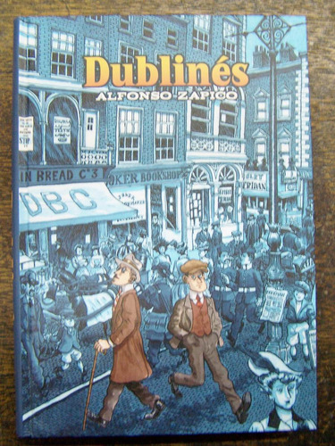 Dublines * Vida De James Joyce * Alfonso Zapico * Astiberri