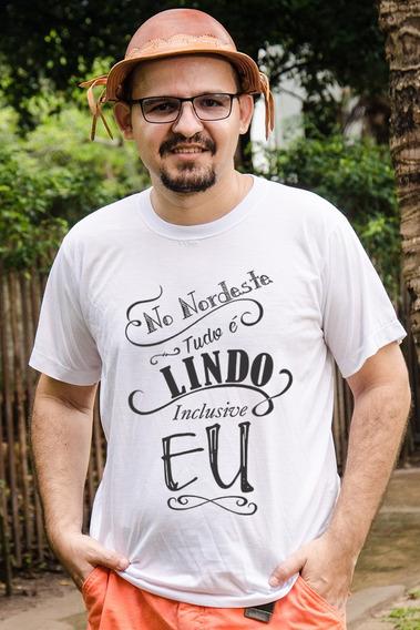 Camiseta Masculina - No Nordeste Tudo É Lindo   Oxente Bixim