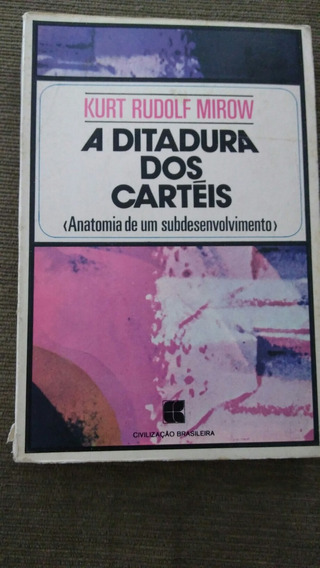 A Ditadura Dos Cartéis - Kurt Rudolf Mirow