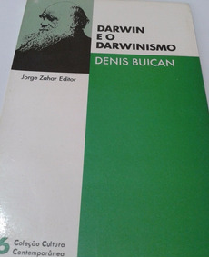 Darwin E O Darwinismo - Denis Buican
