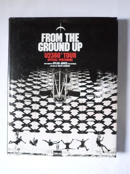 Livro From The Ground Up: U2 360° Tour Official / Bono Vox