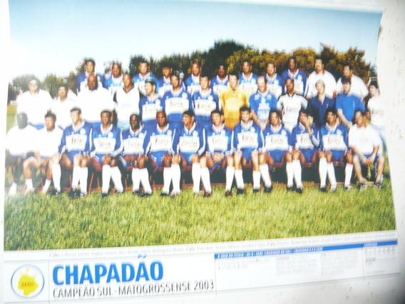 Mini Poster Chapadão Campeão Sul Matogrossense 2003 Placar