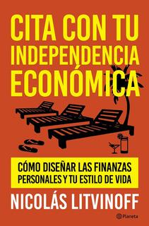Cita Con Tu Independencia Económica - Nicolás Litvinoff