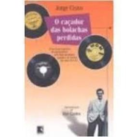 Livro O Caçador Das Bolachas Perdidas Jorge Cravo