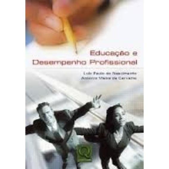 Educação E Desempenho Profissional | Livro Original + Brinde