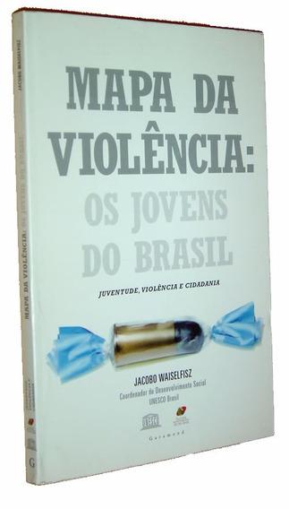 Mapa Da Violencia Os Jovens Do Brasil Jacobo Livro /