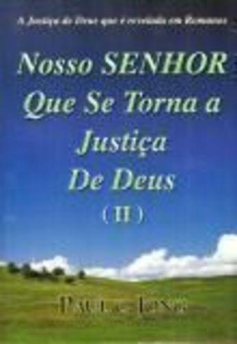 Nosso Senhor Que Se Torna A Justiça De Deus Ii Paul C. Jong
