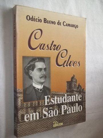 Livro - Castro Alves - Estudante Em São Paulo