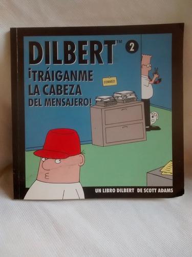 Imagen 1 de 4 de Dilbert 2 Traigan La Cabeza De Mensajero Scott Adams Granic