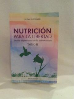 Libro Nutrición Para La Libertad Tomo 2 Steiner Papel Local