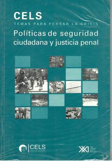 Politicas Seguridad Ciudadana Y Justicial Penal Cels Usa Dyf