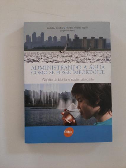 Livro: Administrando A Água Como Se Fosse Importante