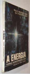A Energia Formas Transformações Usos V. 7 Paulo M Livro /