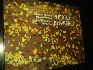 Libro Puerto Bemberg, El Bosque Atlántico Ed. Lariviere
