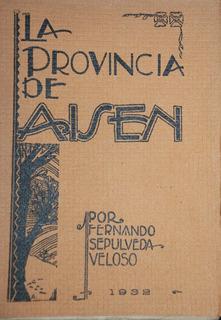 Provincia Aisen Guía Coyhaique Viajes 1931 Firmado