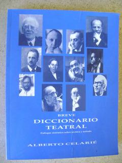 A6 Breve Diccionario Teatral- Alberto Celarie- 2003